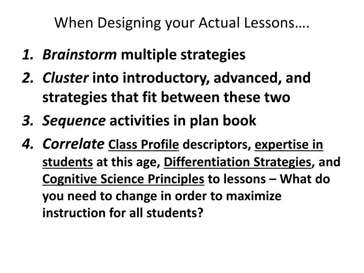 When Designing your Actual Lessons….