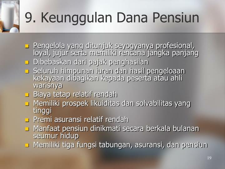 9. Keunggulan Dana Pensiun