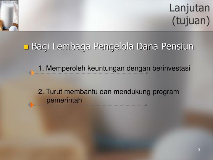 1. Memperoleh keuntungan dengan berinvestasi