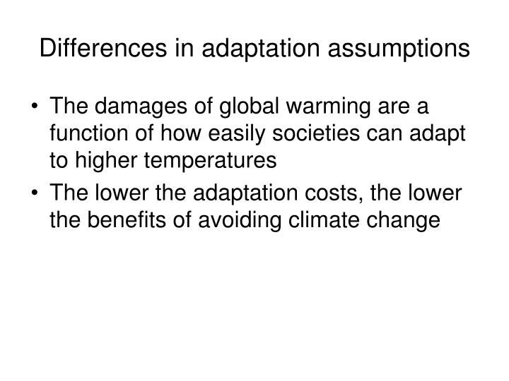 Differences in adaptation assumptions