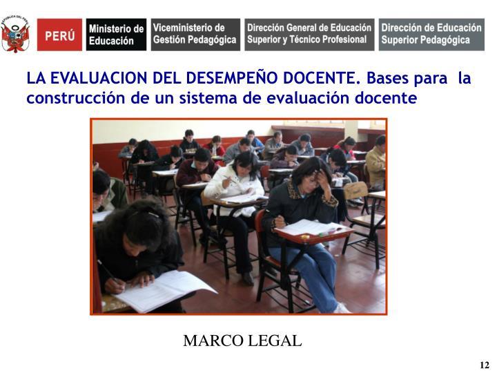 LA EVALUACION DEL DESEMPEÑO DOCENTE. Bases para  la construcción de un sistema de evaluación docente