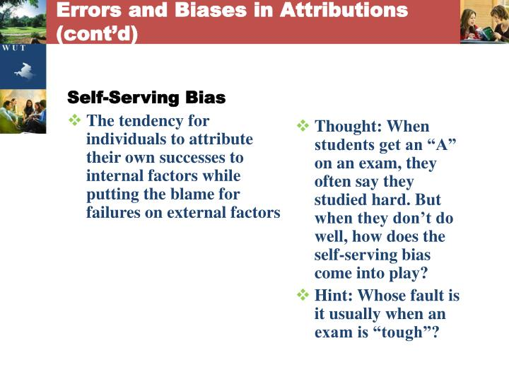 Errors and Biases in Attributions (cont'd)