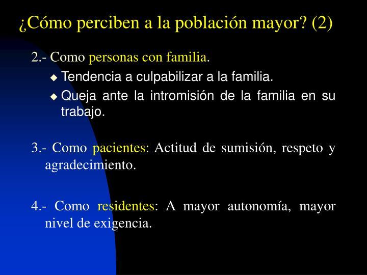 ¿Cómo perciben a la población mayor? (2)