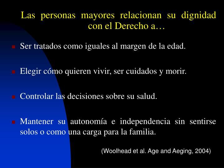 Las personas mayores relacionan su dignidad con el Derecho a…