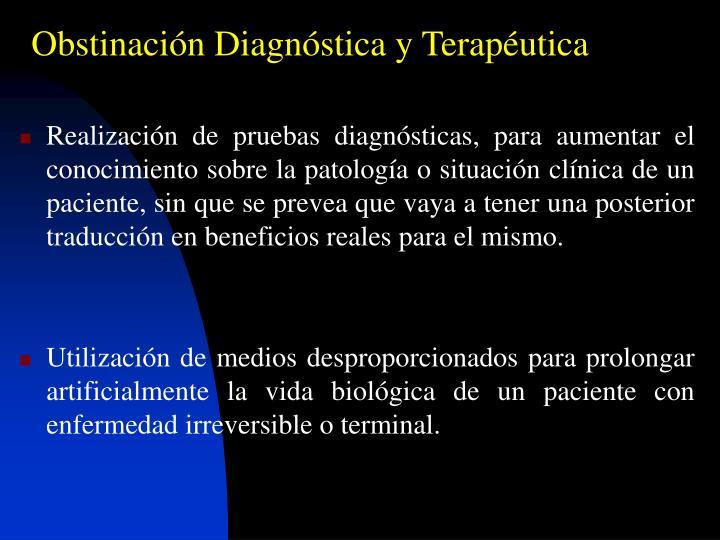 Obstinación Diagnóstica y Terapéutica