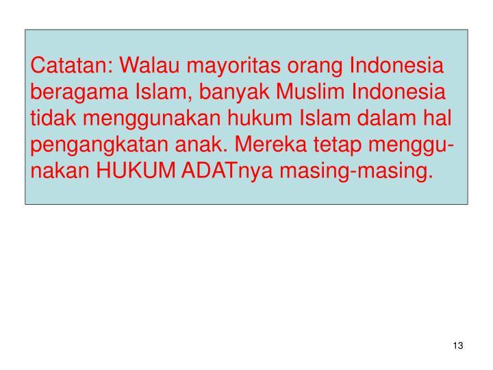 Catatan: Walau mayoritas orang Indonesia