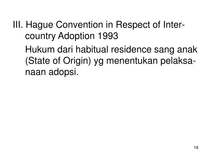 III. Hague Convention in Respect of Inter-country Adoption 1993