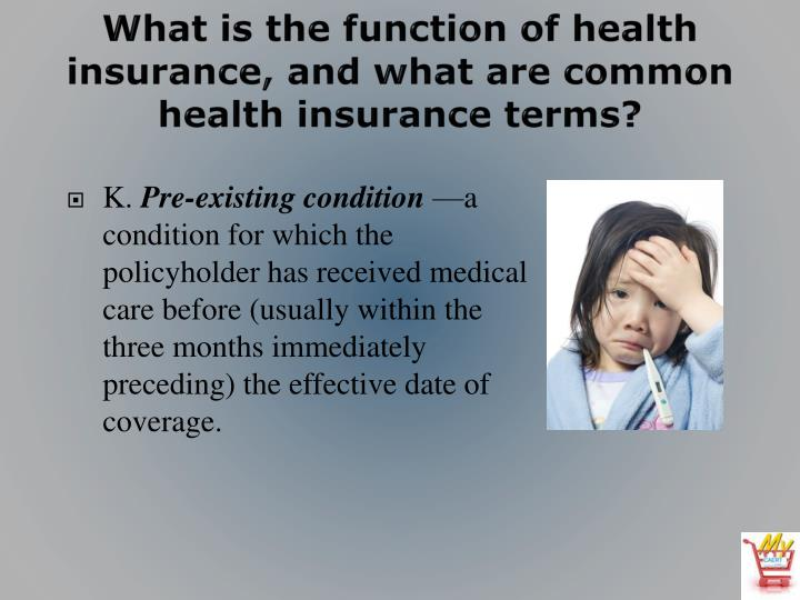 What is the function of health insurance, and what are common health insurance terms?