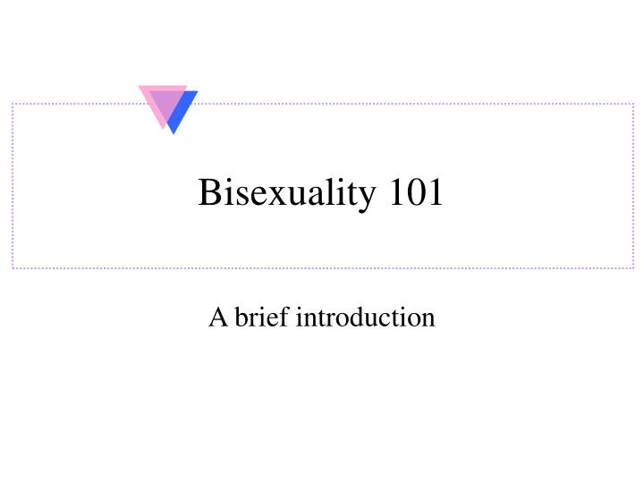Bisexuality 101