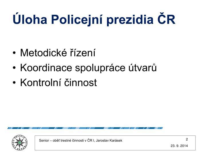 Úloha Policejní prezidia ČR