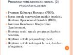 program perlindungan sosial 2 program kluster i