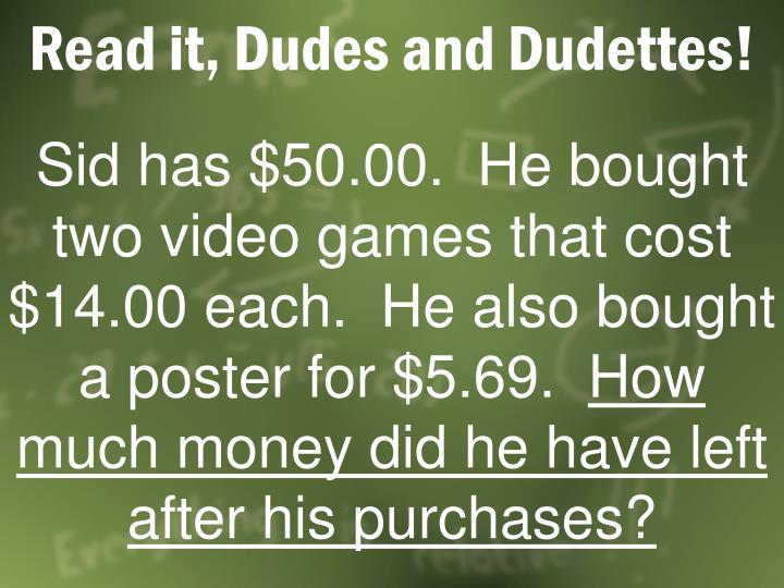 Read it, Dudes and Dudettes!