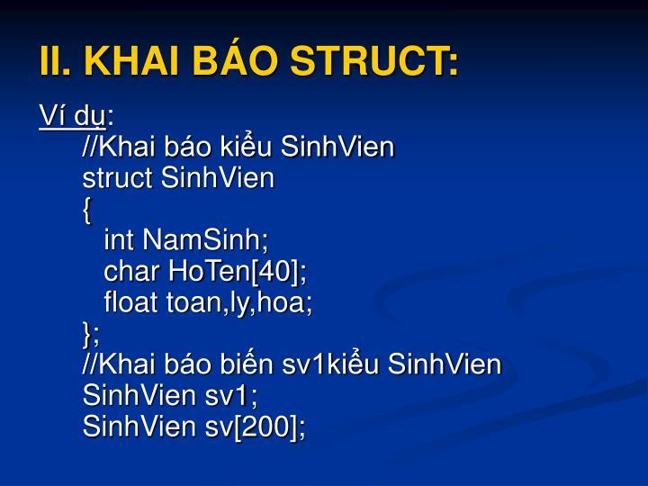 II. KHAI BÁO STRUCT: