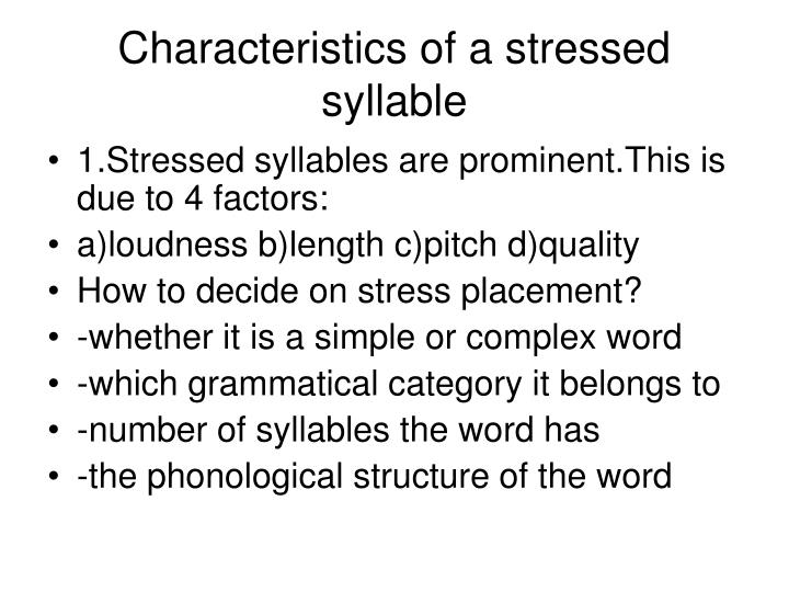 Characteristics of a stressed syllable