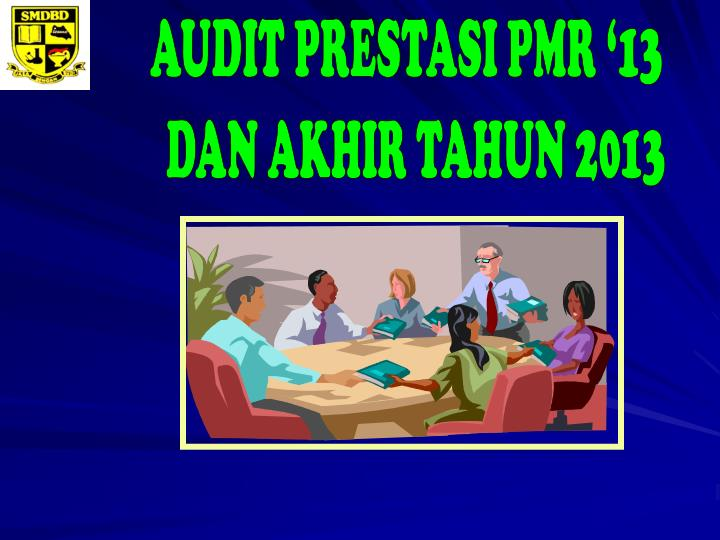 AUDIT PRESTASI PMR '13