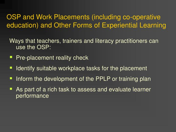 OSP and Work Placements (including co-operative education) and Other Forms of Experiential Learning