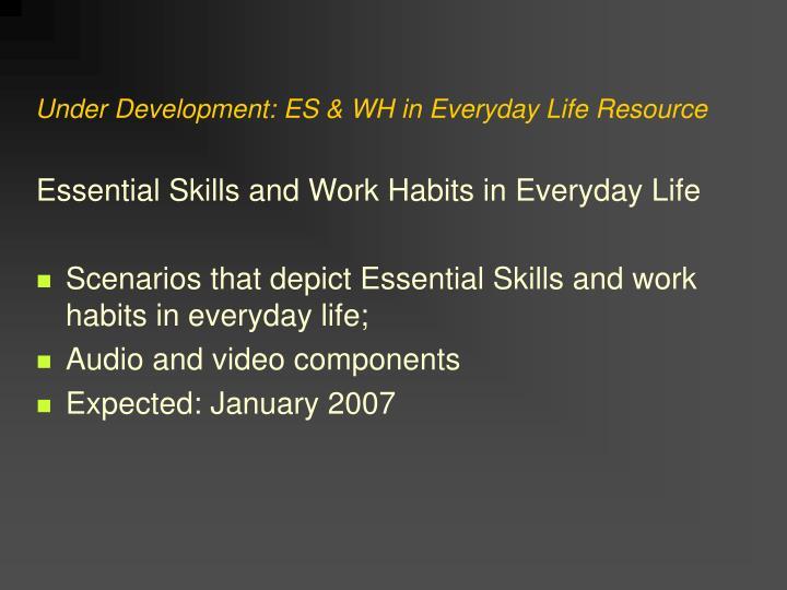 Under Development: ES & WH in Everyday Life Resource