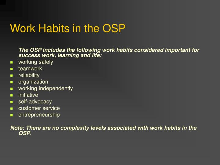 Work Habits in the OSP