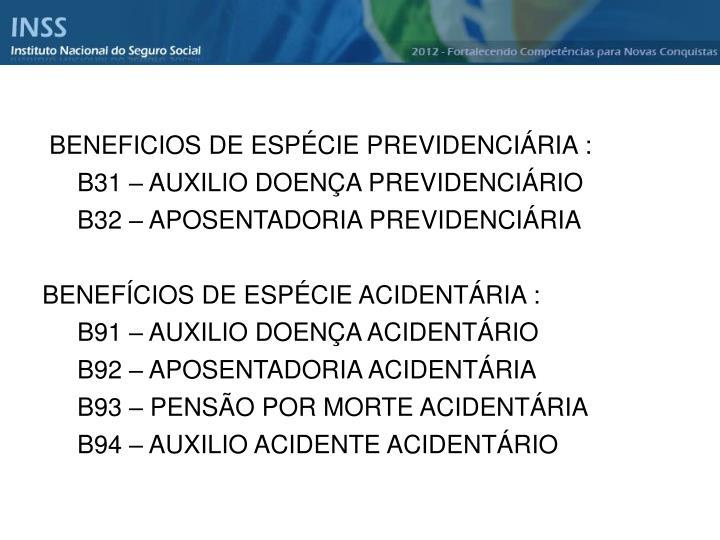 BENEFICIOS DE ESPÉCIE PREVIDENCIÁRIA :