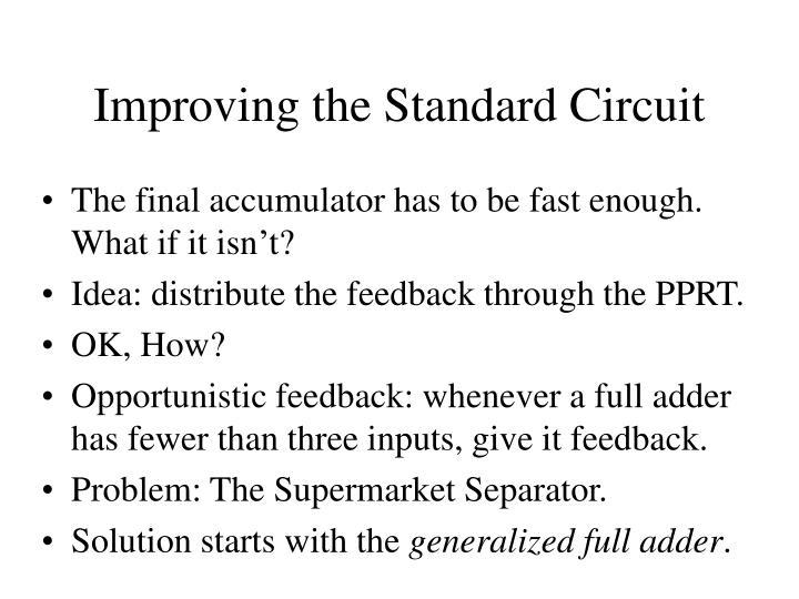 Improving the Standard Circuit