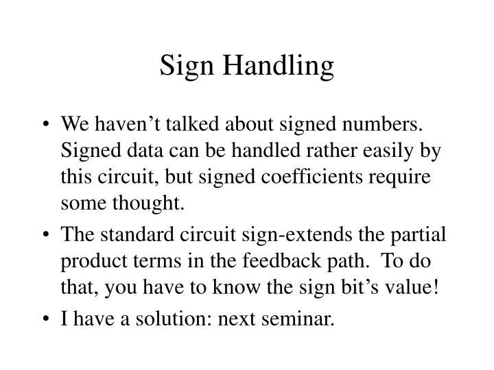 Sign Handling
