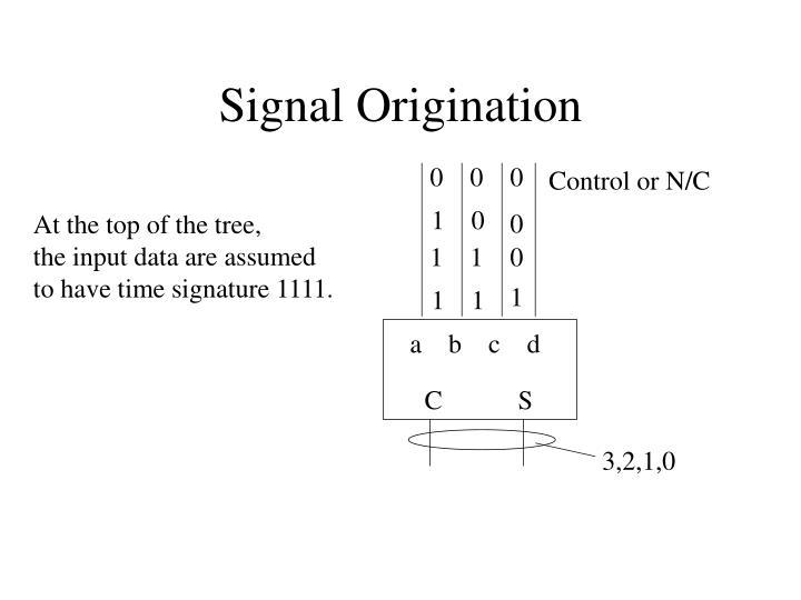Signal Origination