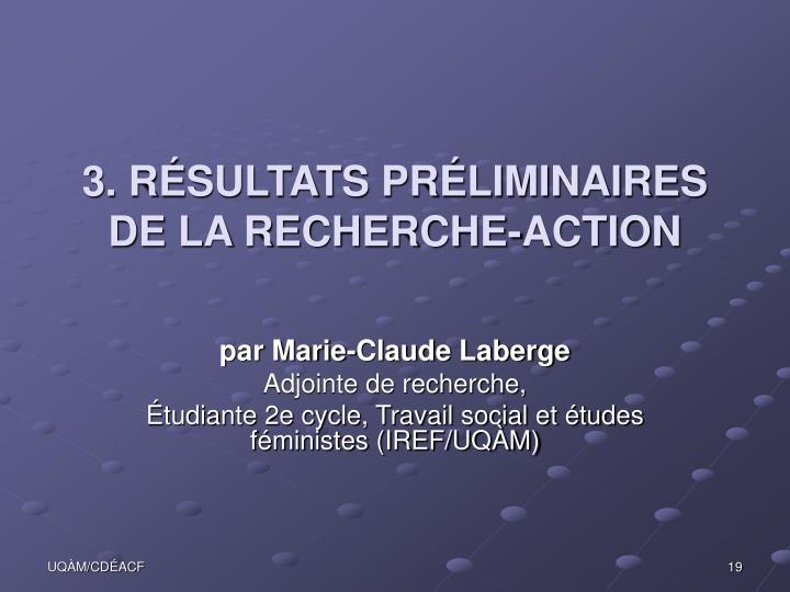 3. RÉSULTATS PRÉLIMINAIRES DE LA RECHERCHE-ACTION