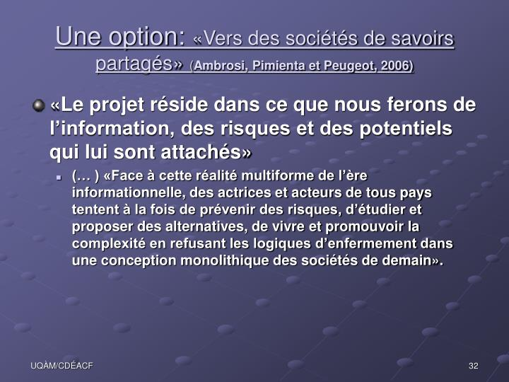 Une option: