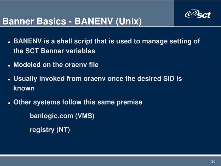 Banner Basics - BANENV (Unix)