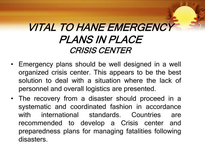VITAL TO HANE EMERGENCY