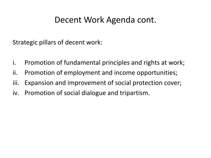 Decent Work Agenda cont.