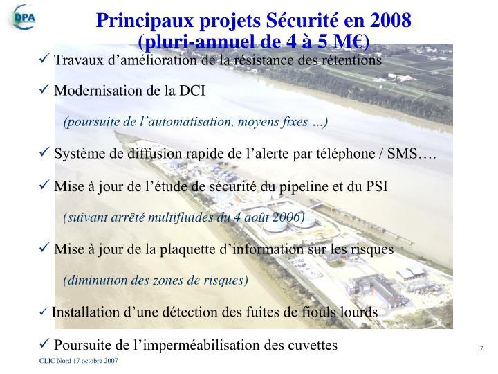 Principaux projets Sécurité en 2008