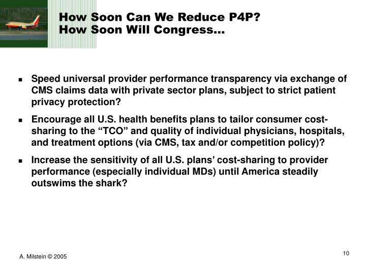 How Soon Can We Reduce P4P?
