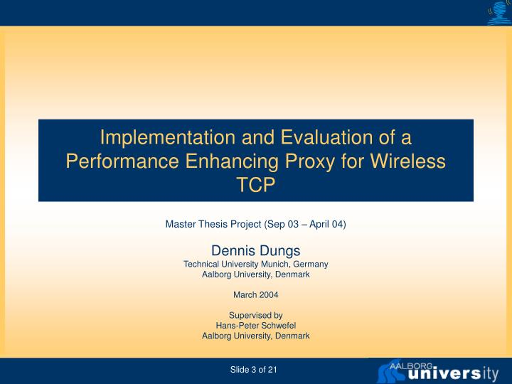 Implementation and Evaluation of a Performance Enhancing Proxy for Wireless TCP