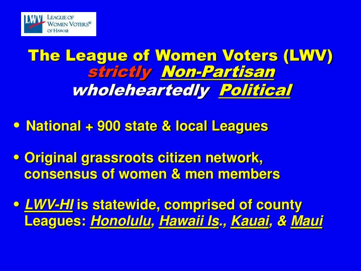 The League of Women Voters (LWV)