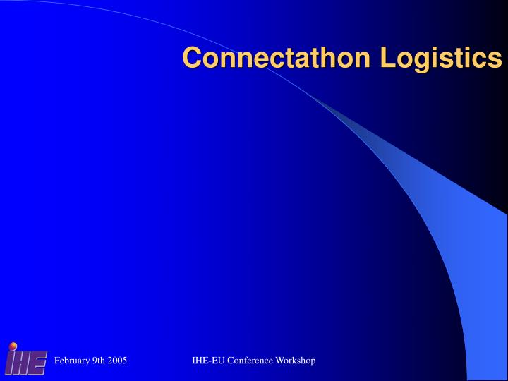 Connectathon Logistics