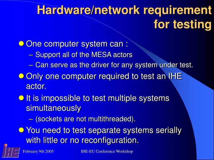 Hardware/network requirement for testing