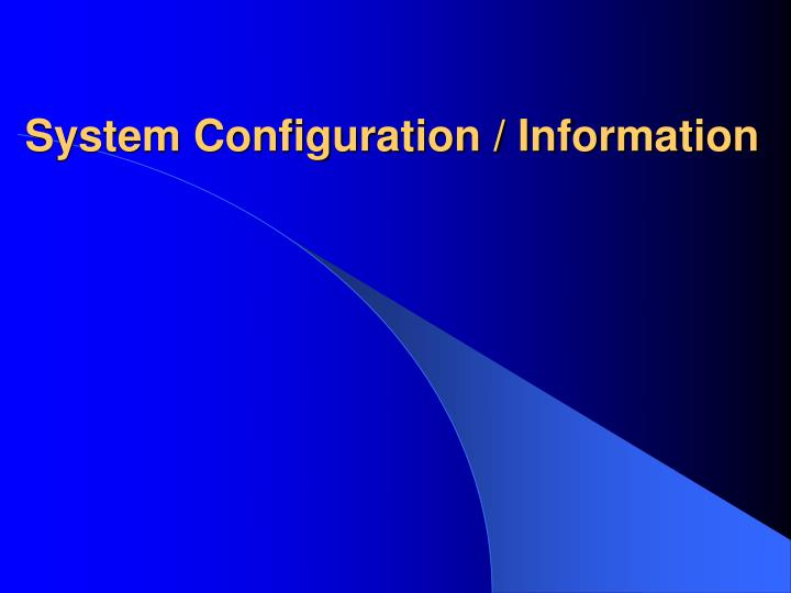 System Configuration / Information