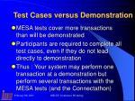 test cases versus demonstration