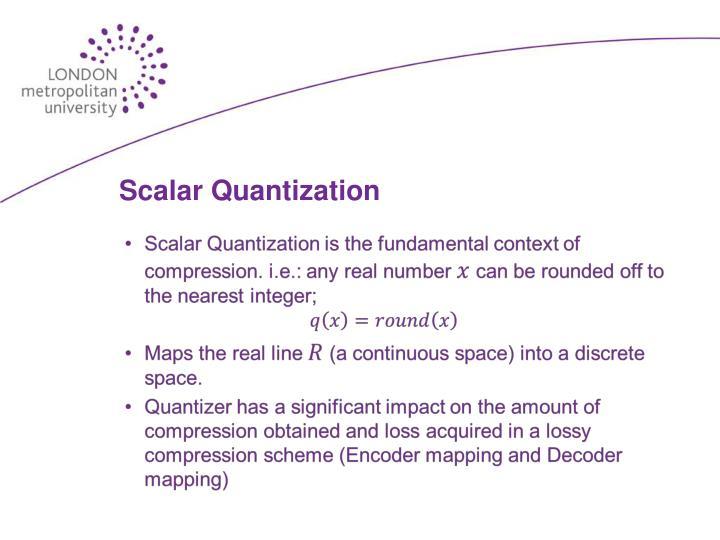 Scalar Quantization