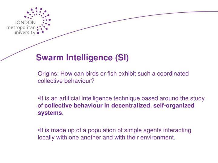 Swarm Intelligence (SI)