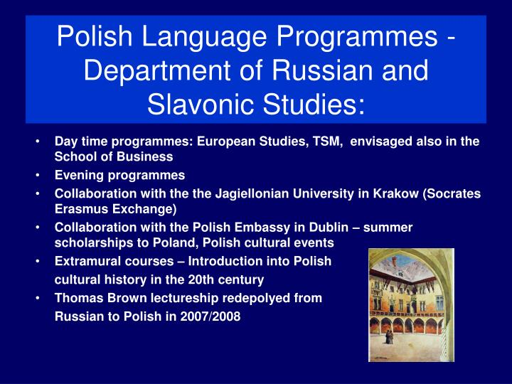 Polish Language Programmes -Department of Russian and Slavonic Studies: