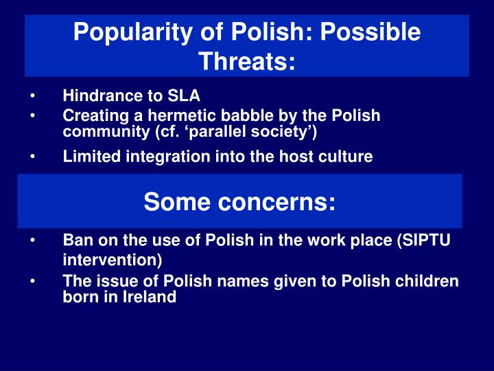 Popularity of Polish: Possible Threats: