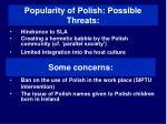 popularity of polish possible threats