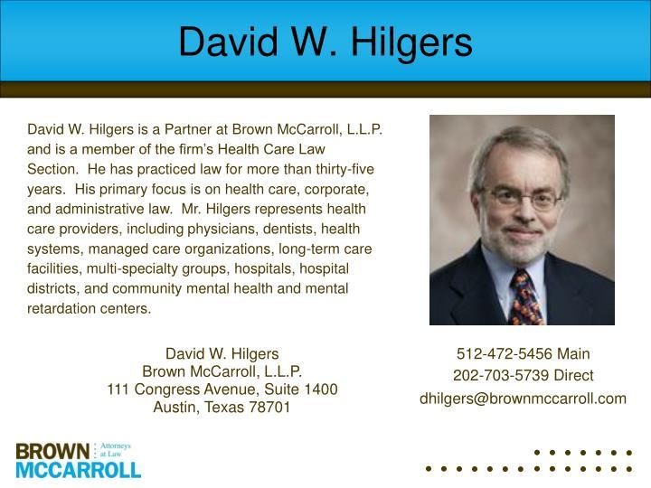 David W. Hilgers