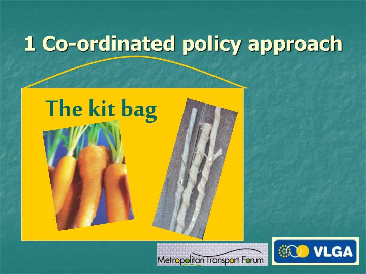 1 Co-ordinated policy approach