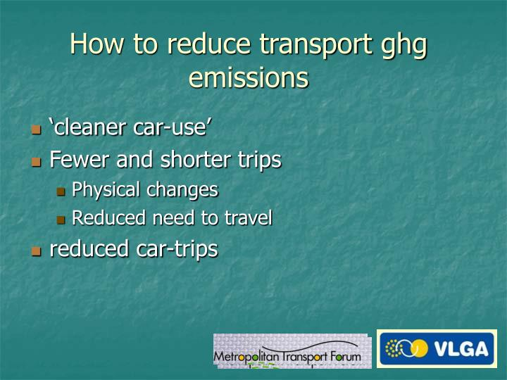 How to reduce transport ghg emissions
