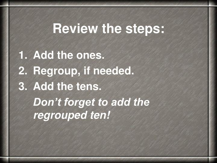 Review the steps: