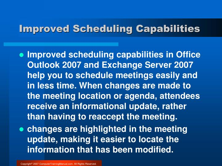 Improved Scheduling Capabilities