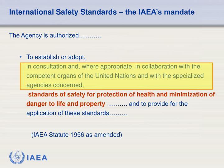 International Safety Standards – the IAEA's mandate
